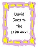 David Goes to the Library