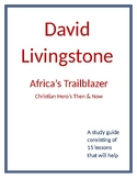 David Livingstone- Africa's Trailblazer Study Guide