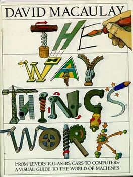 The Way Things Work:  David Macaulay