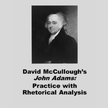 John Adams by David McCullough: Practice with Rhetorical Analysis