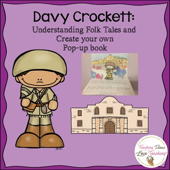 Davy Crockett - Understanding Folk Tales and Create Your Own Pop Up Book