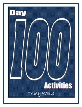 One Hundred Days of School: Day 100 Activities