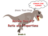 Day 3: Ratios and Proportions (6th Math State Test Review)