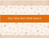 No prep lesson- Day I was born web search for middle/high
