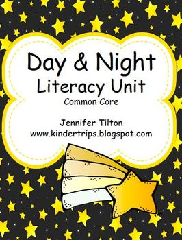Day & Night Literacy Unit - Common Core