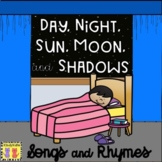 Day, Night, Sun, Moon, Shadows Songs and Rhymes