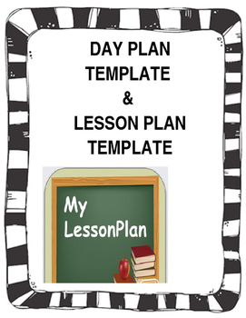 Day Plan and Lesson Plan Templates