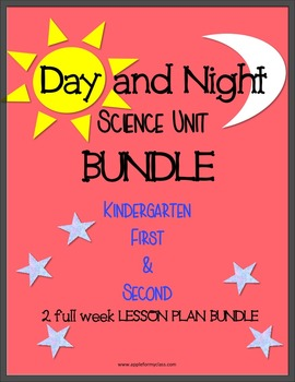 Day & Night Science BUNDLE with Lesson Plans-Kindergarten, 1st & 2nd Grades