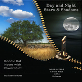 Day and Night, Stars and Shadows:  PowerPoint and Doodle Dat Notes