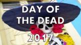 Day of the Dead 2017 Lesson Presentation Dia de los Muerto