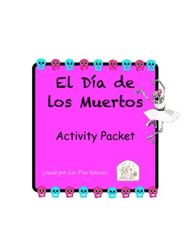 Day of the Dead Activity Packet/ El Día de los Muertos