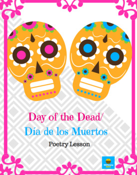 Day of the Dead - Día de los Muertos Bilingual Poetry Lesson English/Spanish