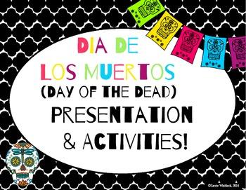 Day of the Dead - Dia de los Muertos Presentation and Activities