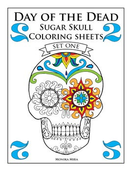 Day of the Dead (Dia de los Muertos) Sugar Skull Coloring Sheets