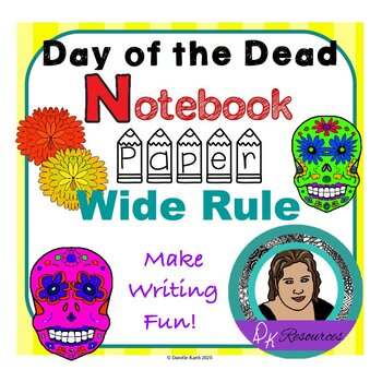 Day of the Dead Notebook Paper to Make Writing Fun! -30 Sh