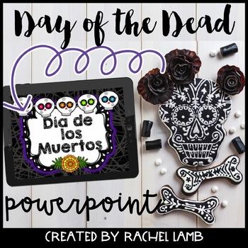 Day of the Dead Powerpoint Dia de los Muertos!