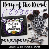 Day of the Dead Powerpoint Dia de los Muertos!