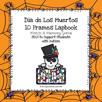 Day Of The Dead Ten Frames Lapbook By Van Goghs Earlobe Tpt