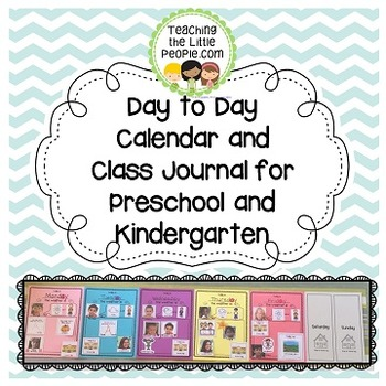 Day to Day Classroom Calendar and Class Journal for Preschool and Kindergarten