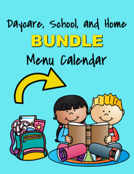 Daycare, School, or Home Full Year Menu Calendar BUNDLE