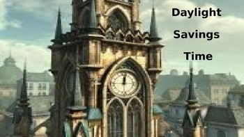 Daylight Savings Time - Power Point - History All the fact