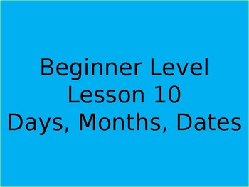 Days, Months, Dates for beginners