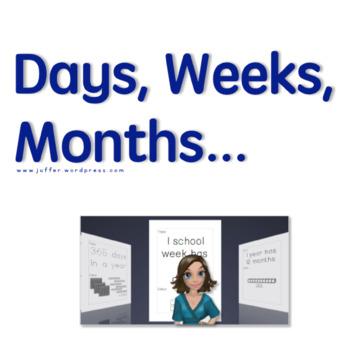 Days, Weeks, Months, Year
