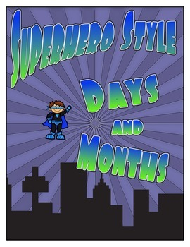 Days and Months Superhero