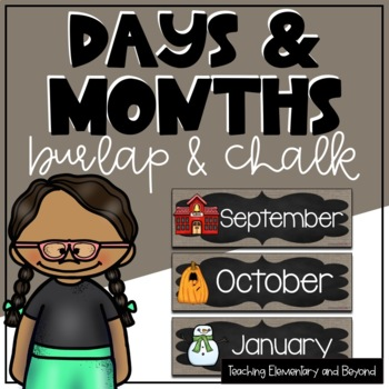 Burlap and Chalk Days and Months of the Year with Editable Option