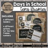 Days in School Tens Frames (Rustic Wood)