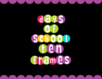 Days of School Ten Frames