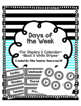Days of the Week - Black & White Stripes - For Display and