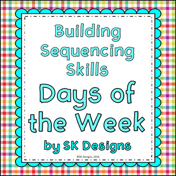Sequencing Days of the Week: Build Skills, Fluency w Flash Cards, Practice Pages