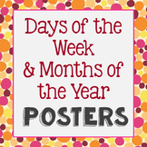 Days of the Week, Months of the Year, Posters, Word Wall,