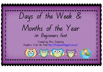 Days of the Week ~ Months of the Year in BEGINNERS font POSTER display