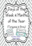 Days of the Week & Months of the Year posters ~ Turquoise and Grey