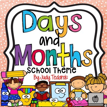 Days of the Week and Months of the Year (School Theme)