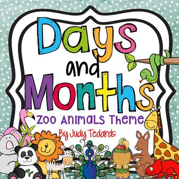 Days of the Week and Months of the Year (Zoo Animals Theme)
