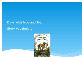 Days with Frog and Toad Vocabulary PowerPoint