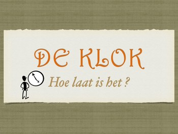 De Klok -  What time is it?? / The time in Dutch Power Point presentation