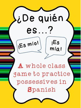 ¿De Quién Es? {2 Whole Class Games to Practice Possessives in Spanish}
