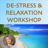 De-Stress & Relaxation Workshop