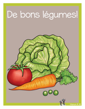 De bons légumes!  (Math and literacy ressource in French a