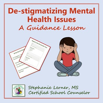De-stigmatizing Mental Health Issues: A Guidance Lesson