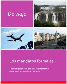 De viaje: Los mandatos formales. Lesson plan and activities for formal commands.