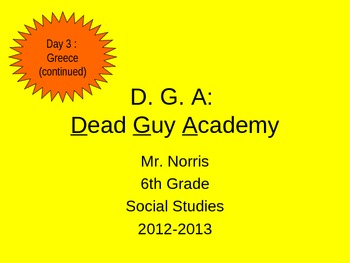 Dead Guy Academy Day 3 - Greece Continued