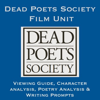 Dead Poets Society Film Unit with poetry analysis, writing