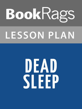 Dead Sleep Lesson Plans