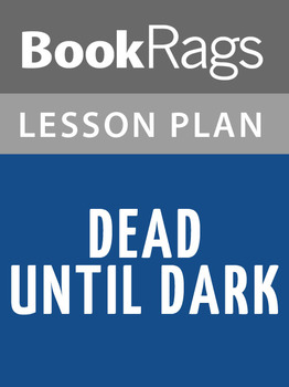 Dead Until Dark Lesson Plans