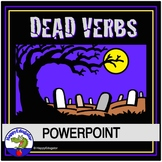 Dead Words Dead Verbs PowerPoint for Halloween Writng